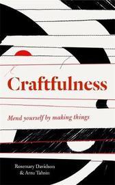 Craftfulness by Rosemary Davidson