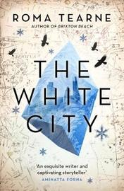 The White City by Roma Tearne