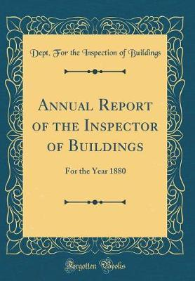Annual Report of the Inspector of Buildings by Dept for the Inspection of Buildings