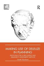 Making Use of Deleuze in Planning by Gareth Abrahams