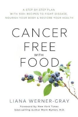 Cancer-Free with Food by Liana Werner-Gray