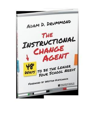 The Instructional Change Agent by Adam D Drummond