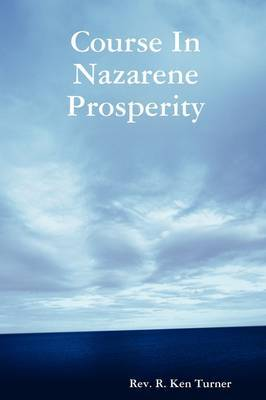Course In Nazarene Prosperity by Rev. R. Ken Turner image