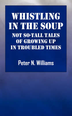 Whistlng in the Soup by Peter N. Williams image