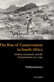 The Rise of Conservation in South Africa by William Beinart