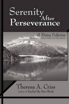 Serenity After Perseverance: A Poetry Collection by Theresa A. Criss image