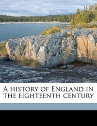 A History of England in the Eighteenth Century Volume 8 by William Edward Hartpole Lecky