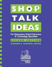 Shop Talk Ideas by Sharron L McElmeel