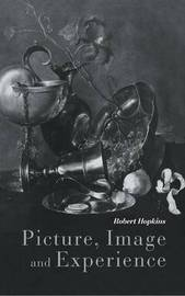 Picture, Image and Experience by Robert Hopkins