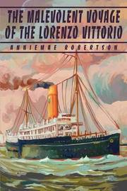 The Malevolent Voyage of the Lorenzo Vittorio by Anniemae Robertson image