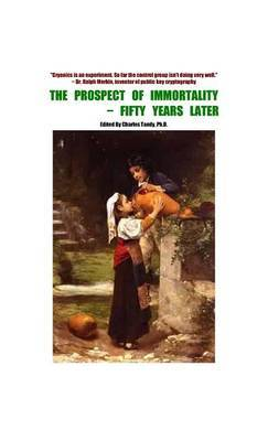 The Prospect of Immortality - Fifty Years Later