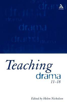 Teaching Drama, 11-18 by Helen Nicholson image