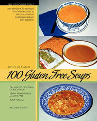 100 Gluten Free Soups by Carol Tansey