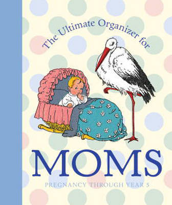 The Ultimate Organizer for Moms by Natasha Fried image
