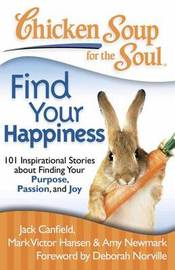 Chicken Soup for the Soul: Find Your Happiness by Jack Canfield