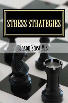 Stress Strategies by Jason P Shea image