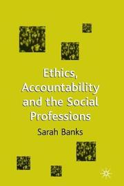 Ethics, Accountability and the Social Professions by Sarah Banks image