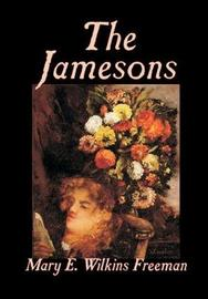 The Jamesons by Mary E.Wilkins Freeman