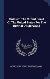 Rules of the Circuit Court of the United States for the District of Maryland image