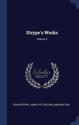 Strype's Works; Volume 2 by John Strype image