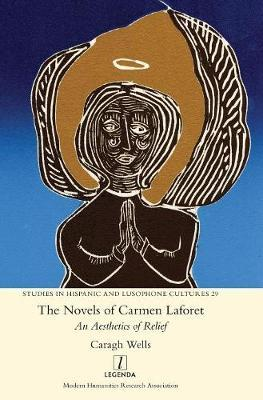 The Novels of Carmen Laforet by Caragh Wells