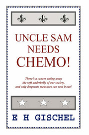 Uncle Sam Needs Chemo! by E H, Gischel image