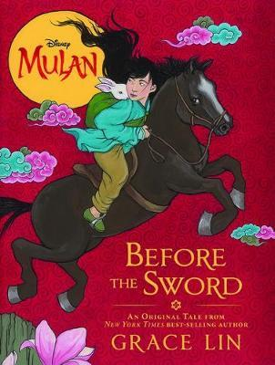 Before The Sword (Disney: Mulan) by Grace Lin