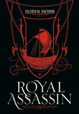 Royal Assassin (the Illustrated Edition) by Robin Hobb
