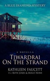 Tiwardrai on the Strand by Kathleen Faucett