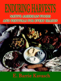 Enduring Harvests: Native American Foods and Festivals for Every Season by E.Barrie Kavasch image