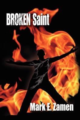 Broken Saint by Mark E. Zamen image