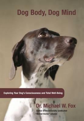 Dog Body, Dog Mind by Michael W. Fox