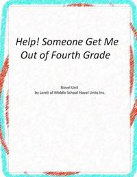 Novel Unit for Help! Someone Get Me Out of Fourth Grade by Loreli of Middle School Novel Units image