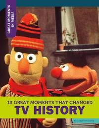 12 Great Moments That Changed TV History by Lori Fromowitz