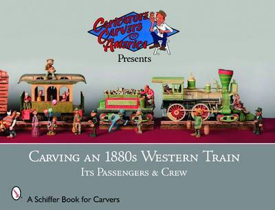 Carving an 1880s Western Train by Caricature Carvers of America image