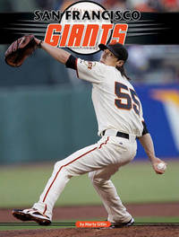 San Francisco Giants by Marty Gitlin