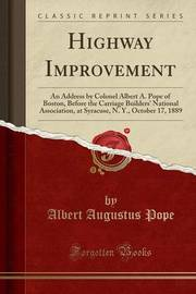 Highway Improvement by Albert Augustus Pope