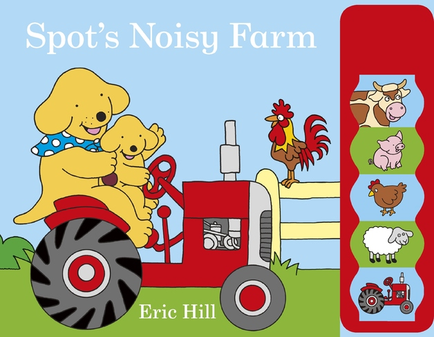 Spot's Noisy Farm by Eric Hill