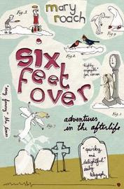 Six Feet Over by Mary Roach image