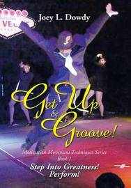 Get Up and Groove! by Joey L Dowdy