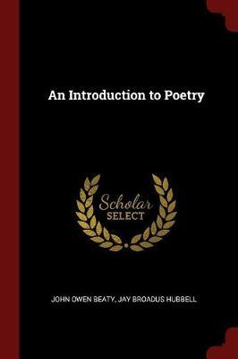 An Introduction to Poetry by John Owen Beaty