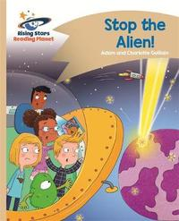 Reading Planet - Stop the Alien! - Gold: Comet Street Kids by Adam Guillain image