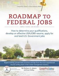 Roadmap to Federal Jobs by Barbara A Adams