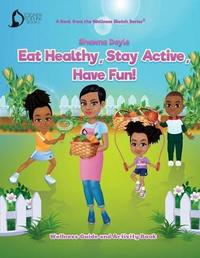 Eat Healthy, Stay Active, Have Fun! by Shawna Doyle image