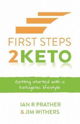 First Steps 2 Keto by Ian Prather