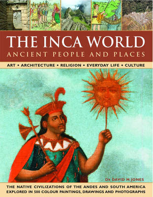 The Ancient Inca World - People and Places by David M Jones image