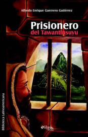 Prisionero Del Tawantinsuyu by Alfredo Enrique Guerrero Gutierrez image