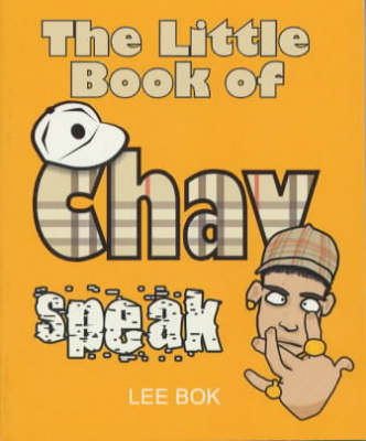 The Little Book of Chav Speak by Lee Bok image