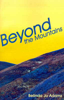 Beyond the Mountains by Belinda Jo Adams image