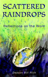 Scattered Raindrops: Reflections on the Word by Deacon Bill Rich image